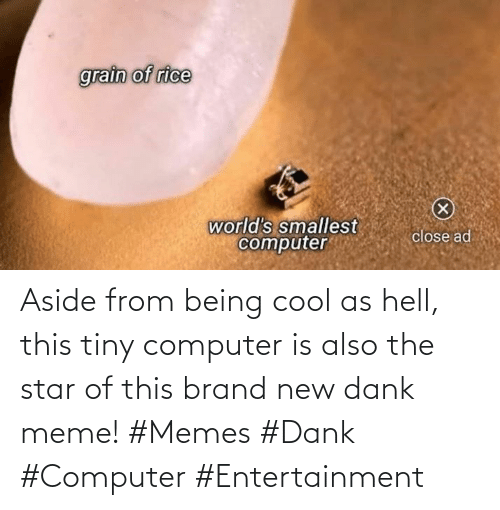 Cool: Aside from being cool as hell, this tiny computer is also the star of this brand new dank meme! #Memes #Dank #Computer #Entertainment