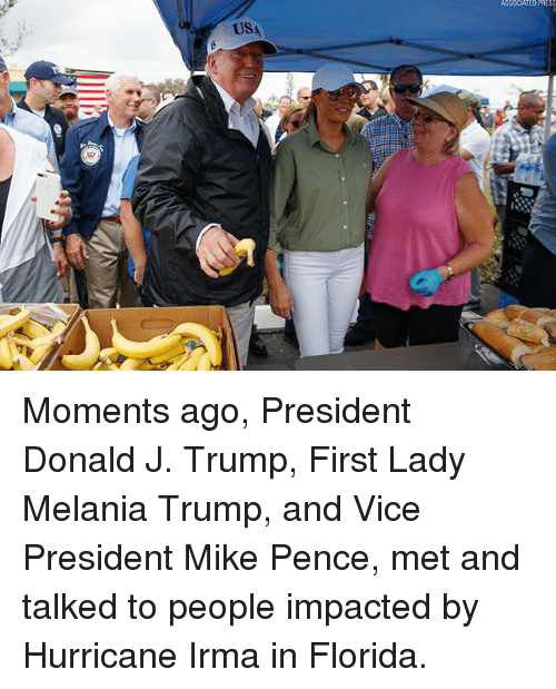 Melania Trump, Memes, and Florida: ASSODATED PRES  USA Moments ago, President Donald J. Trump, First Lady Melania Trump, and Vice President Mike Pence, met and talked to people impacted by Hurricane Irma in Florida.