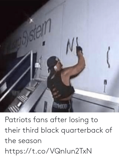 Football, Nfl, and Patriotic: aSstem Patriots fans after losing to their third black quarterback of the season https://t.co/VQnIun2TxN