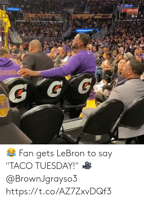"Memes, Lebron, and 🤖: ASVAN  AMERIGAN P  ARERS  G  G G 😂 Fan gets LeBron to say ""TACO TUESDAY!""  🎥 @BrownJgrayso3   https://t.co/AZ7ZxvDQf3"