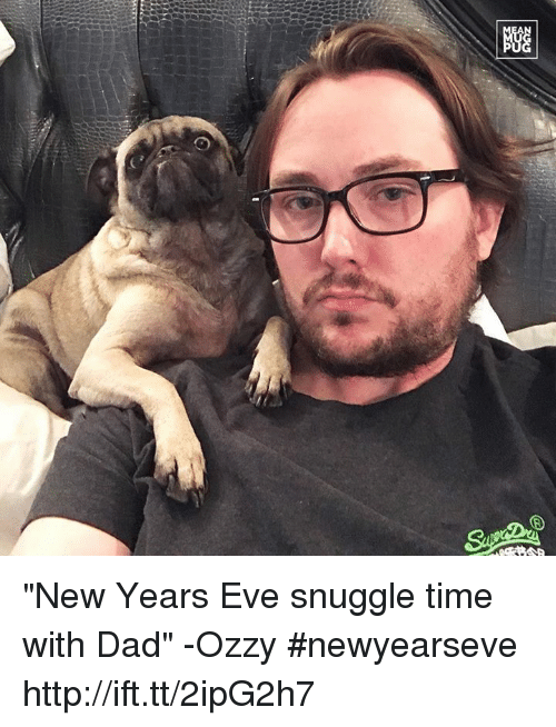 "Ozzies: at  證 ""New Years Eve snuggle time with Dad"" -Ozzy #newyearseve http://ift.tt/2ipG2h7"