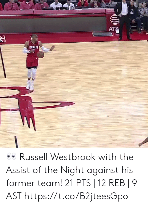 westbrook: AT  2LTETS 👀 Russell Westbrook with the Assist of the Night against his former team!   21 PTS | 12 REB | 9 AST  https://t.co/B2jteesGpo