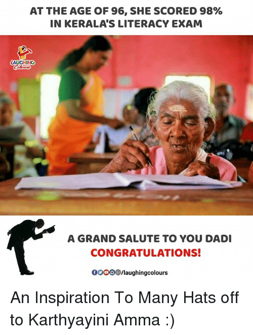 Gooo, Congratulations, and Grand: AT THE AGE OF 96, SHE SCORED 98%  IN KERALA'S LITERACY EXAM  AUGHING  A GRAND SALUTE TO YOU DADI  CONGRATULATIONS!  GOOO/laughingcolours An Inspiration To Many Hats off to Karthyayini Amma :)
