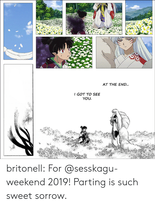 Target, Tumblr, and Blog: AT THE END...  I GOT TO SEE  YOU britonell: For @sesskagu-weekend 2019!  Parting is such sweet sorrow.