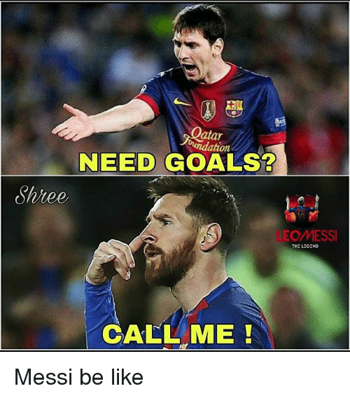 atar: atar  oundation  NEED GOALS?  0  Shree  10  EOMESS  THE LEGEND  CALL ME Messi be like