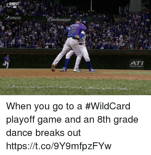 Sports, Game, and Dance: ATI  Pt.YSICAL THERAPY When you go to a #WildCard playoff game and an 8th grade dance breaks out https://t.co/9Y9mfpzFYw
