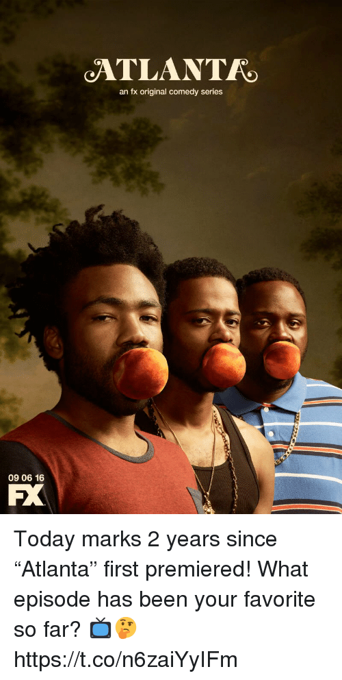 "Today, Comedy, and Been: ATLANTR  an fx original comedy series  09 06 16  PX Today marks 2 years since ""Atlanta"" first premiered! What episode has been your favorite so far? 📺🤔 https://t.co/n6zaiYyIFm"