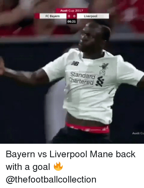 fc bayern: Audi Cup 2017  Liverpool  FC Bayern  06:21  Standard  Chartered  Audi Cu Bayern vs Liverpool Mane back with a goal 🔥 @thefootballcollection