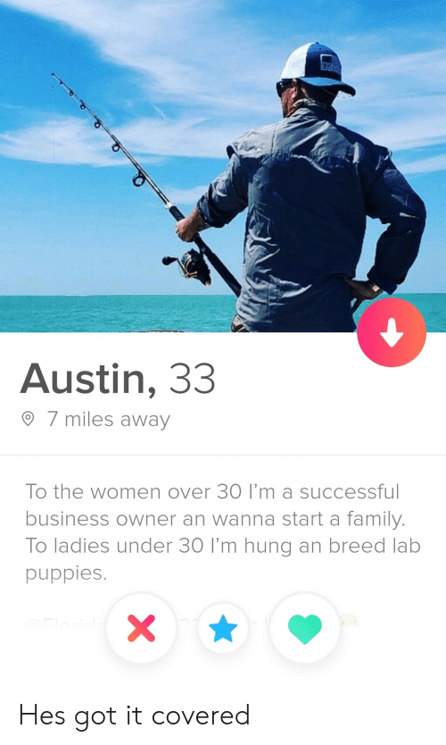 Family, Puppies, and Business: Austin, 33  7 miles away  To the women over 30 I'm a successfu  business owner an wanna start a family.  To ladies under 30 I'm hung an breed lab  puppies. Hes got it covered