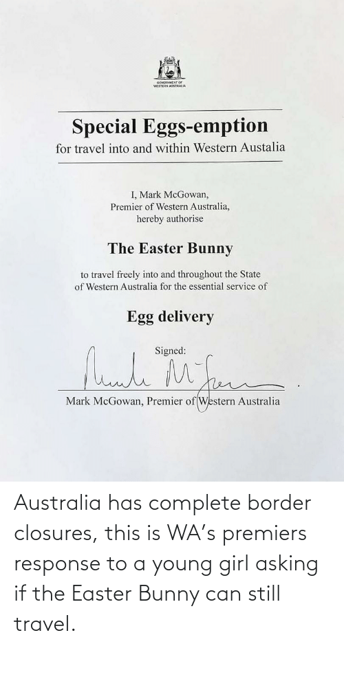 Australia: Australia has complete border closures, this is WA's premiers response to a young girl asking if the Easter Bunny can still travel.