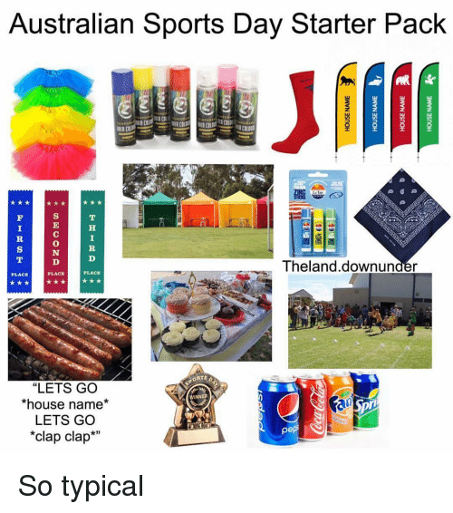 "Memes, Sports, and House: Australian Sports Day Starter Pack  0  Theland.downunder  PLACE  PLACE  PLACE  ORTS O  ""LETS GO  *house name*  LETS GO  *clap clap*m  WINNER  x3 So typical"