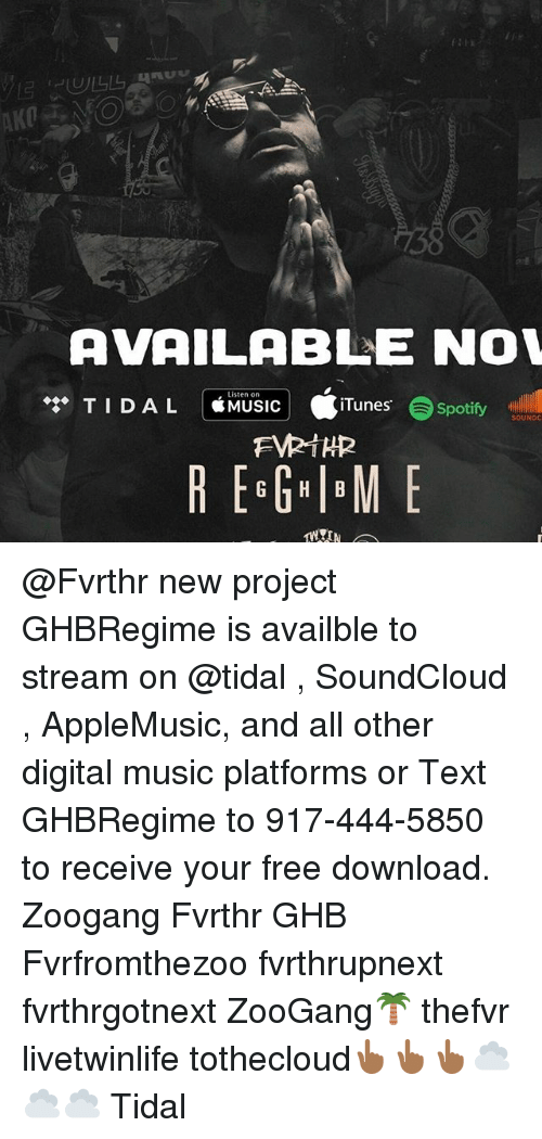 free download: AVAILABLE NOW  Listen on  TID AL  MUSIC  iTunes  Spotify  SOUNDC  REGG IBM E @Fvrthr new project GHBRegime is availble to stream on @tidal , SoundCloud , AppleMusic, and all other digital music platforms or Text GHBRegime to 917-444-5850 to receive your free download. Zoogang Fvrthr GHB Fvrfromthezoo fvrthrupnext fvrthrgotnext ZooGang🌴 thefvr livetwinlife tothecloud👆🏾👆🏾👆🏾☁️☁️☁️ Tidal
