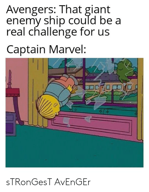 Avengers, Giant, and Marvel: Avengers: That giant  enemy ship could be a  real challenge for us  Captain Marvel: sTRonGesT AvEnGEr