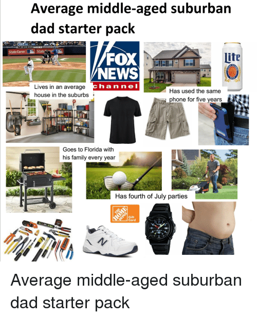 Average Middle Aged Suburban Dad Starter Pack State Farmstate Fox