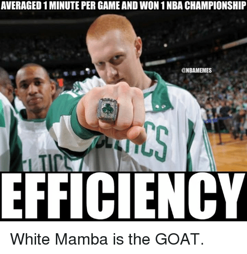 nba championships: AVERAGED 1 MINUTE PER GAME AND WON 1 NBA CHAMPIONSHIP  @NBAMEMES  EFFICIENCY White Mamba is the GOAT.
