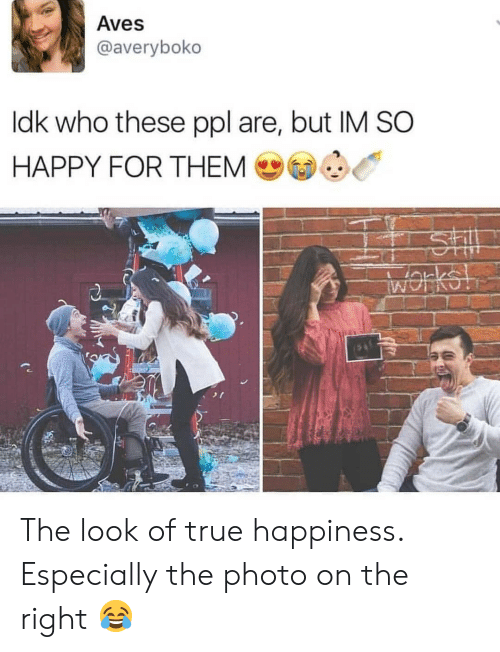 Ldk: Aves  @averyboko  ldk who these ppl are, but IM SO  HAPPY FOR THEM The look of true happiness. Especially the photo on the right 😂