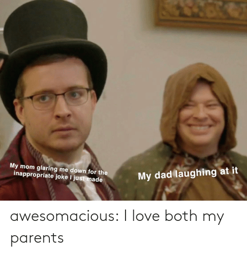 Love: awesomacious:  I love both my parents