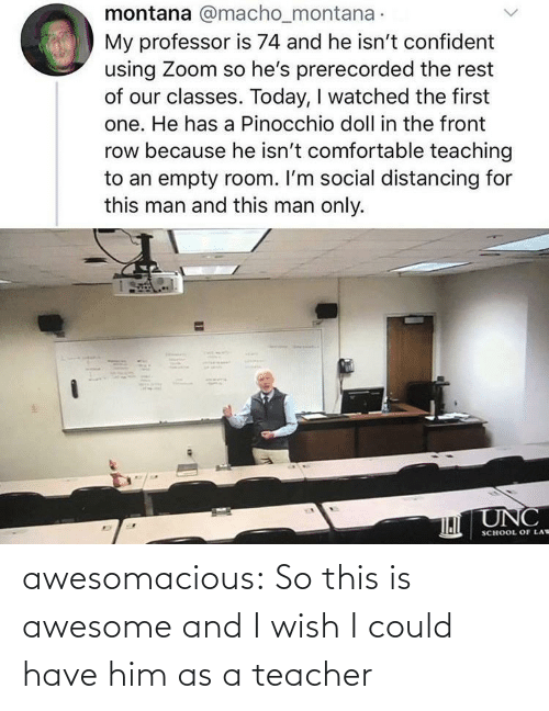 I Wish: awesomacious:  So this is awesome and I wish I could have him as a teacher