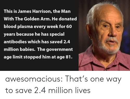 tumblr: awesomacious:  That's one way to save 2.4 million lives