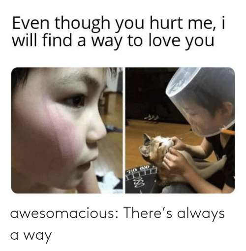 Theres: awesomacious:  There's always a way