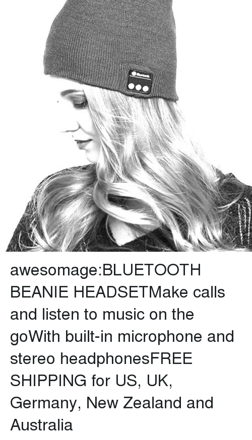 stereo: awesomage:BLUETOOTH BEANIE HEADSETMake calls and listen to music on the goWith built-in microphone and stereo headphonesFREE SHIPPING for US, UK, Germany, New Zealand and Australia