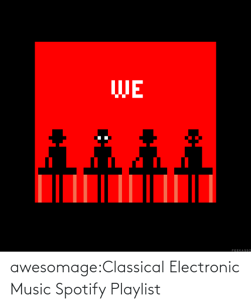 open: awesomage:Classical Electronic Music Spotify Playlist