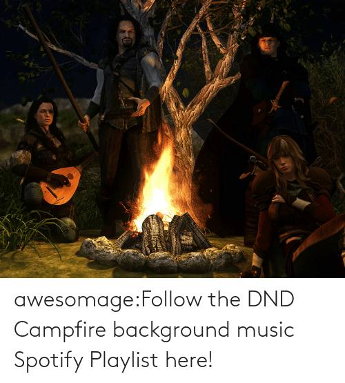 open: awesomage:Follow the DND Campfire background music Spotify Playlist here!