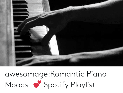 Moods: awesomage:Romantic Piano Moods   💕 Spotify Playlist