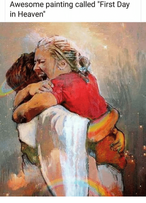 """Heaven, Awesome, and Day: Awesome painting called """"First Day  in Heaven"""""""