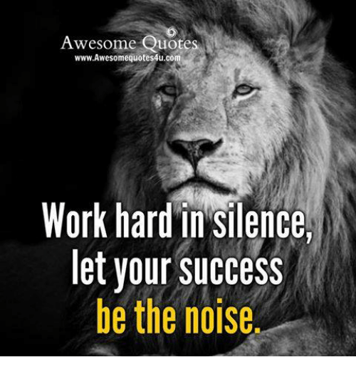 Awesome Quotes WwwAwesomequotes60ucom Work Hard In Silence Let Your Best Pictures Of Lion With Diss Quotes