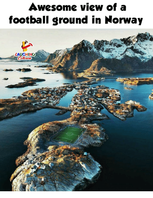 Football, Norway, and Awesome: Awesome view of a  football ground in Norway  LAUGHING