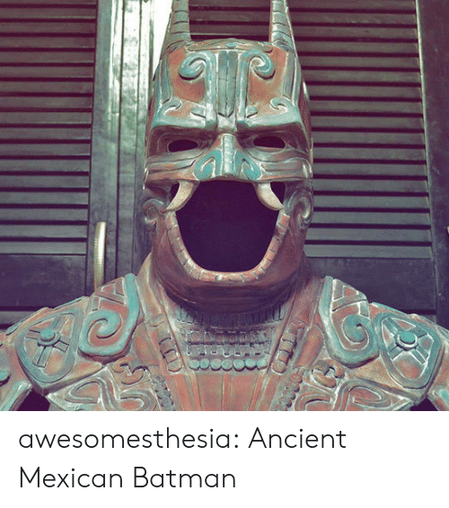 Batman, Tumblr, and Blog: awesomesthesia:  Ancient Mexican Batman