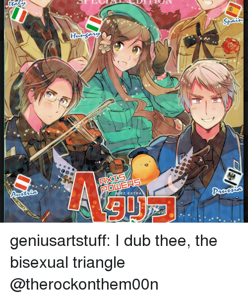 axis powers: AXIS  POWERS  RZ EXTRA geniusartstuff:  I dub thee, the bisexual triangle  @therockonthem00n