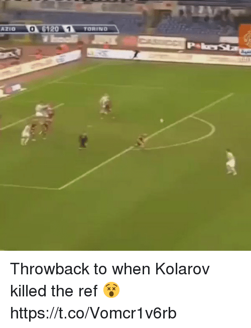 Soccer, The Ref, and Ref: AZIO 0  6120  1 TORING Throwback to when Kolarov killed the ref 😵 https://t.co/Vomcr1v6rb