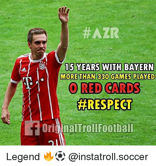 oris:  #AZR  A 15 YEARS WITH BAYERN  MORE THAN 330 GAMES PLAY ED  RED CARDS  #RESPECT  if ori  dinalTrollFootball Legend 🔥⚽️ @instatroll.soccer