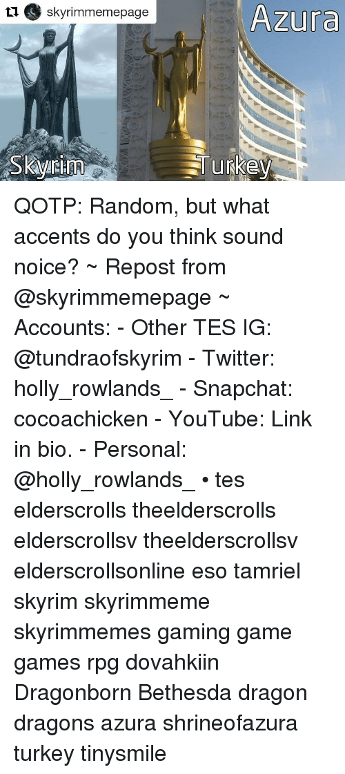 Skyrim, Snapchat, and Twitter: Azura  tl skyrimmemepage QOTP: Random, but what accents do you think sound noice? ~ Repost from @skyrimmemepage ~ Accounts: - Other TES IG: @tundraofskyrim - Twitter: holly_rowlands_ - Snapchat: cocoachicken - YouTube: Link in bio. - Personal: @holly_rowlands_ • tes elderscrolls theelderscrolls elderscrollsv theelderscrollsv elderscrollsonline eso tamriel skyrim skyrimmeme skyrimmemes gaming game games rpg dovahkiin Dragonborn Bethesda dragon dragons azura shrineofazura turkey tinysmile