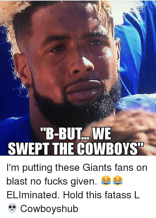 """giants fan: """"B-BUT WE  SWEPT THE COWBOYS I'm putting these Giants fans on blast no fucks given. 😂😂 ELIminated. Hold this fatass L💀 Cowboyshub"""