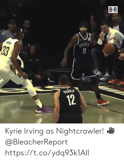 kyrie: B R  33  BROOKLY  11  12 Kyrie Irving as Nightcrawler!   🎥 @BleacherReport  https://t.co/ydq93k1AIl