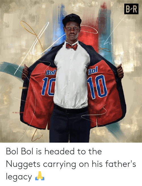 Legacy, Bol, and Nuggets: B R  Bol  Bol Bol Bol is headed to the Nuggets carrying on his father's legacy 🙏