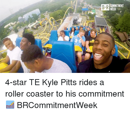 Kylee: B R  COMMITMENT  WEEK 4-star TE Kyle Pitts rides a roller coaster to his commitment 🎢 BRCommitmentWeek
