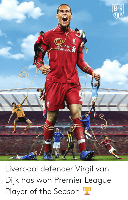 ballmemes.com: B R  FOOTBALL  Syandard  artered Liverpool defender Virgil van Dijk has won Premier League Player of the Season 🏆