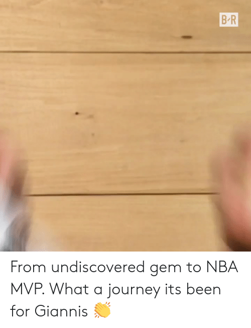 giannis: B R From undiscovered gem to NBA MVP. What a journey its been for Giannis 👏