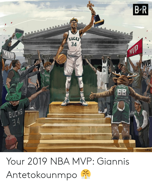 antetokounmpo: B R  GIANNIS  BUCKS  34  MUP  MVP  34  GULCE  34  BU  BANGE  TAR  DEER  THE  BUCKS  34 Your 2019 NBA MVP: Giannis Antetokounmpo 😤