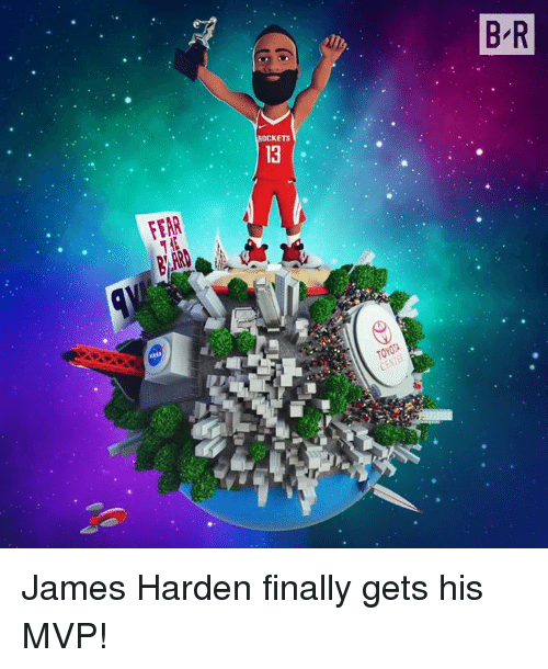 James Harden, Fear, and Rockets: B R  ROCKETS  13  FEAR  BFR  TOYOT James Harden finally gets his MVP!