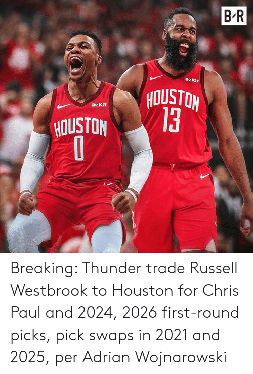 Chris Paul, Russell Westbrook, and Houston: B R  ROKIT  NOISIOA  13  ROKIT  HOUSTON Breaking: Thunder trade Russell Westbrook to Houston for Chris Paul and 2024, 2026 first-round picks, pick swaps in 2021 and 2025, per Adrian Wojnarowski