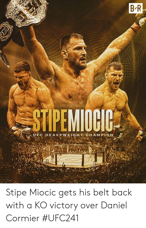 Ufc, Back, and Daniel Cormier: B R  STIPEMIOCIC  UFC HEAV Y WEIGHT CHAMPION  BA Stipe Miocic gets his belt back with a KO victory over Daniel Cormier  #UFC241