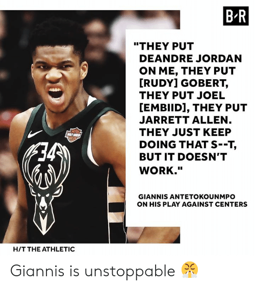 "DeAndre Jordan, Work, and Jordan: B R  ""THEY PUT  DEANDRE JORDAN  ON ME, THEY PUT  RUDY] GOBERT,  THEY PUT JOEL  [EMBIID], THEY PUT  JARRETT ALLEN  THEY JUST KEEP  DOING THAT S--T,  BUT IT DOESN'T  WORK.""  GIANNIS ANTETOKOUNMPO  ON HIS PLAY AGAINST CENTERS  H/T THE ATHLETIC Giannis is unstoppable 😤"