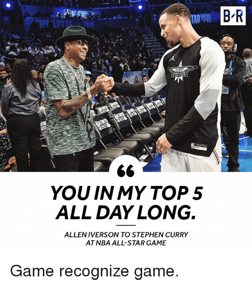 Stephen Curry: B R  YOU IN MY TOP5  ALL DAY LONG.  ALLENIVERSON TO STEPHEN CURRY  AT NBA ALL-STAR GAME Game recognize game.