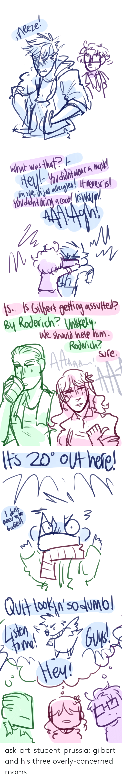 overly: B Roderich? ilkel  sre ask-art-student-prussia:  gilbert and his three overly-concerned moms