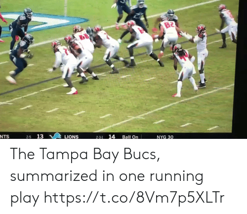 tampa: B2  NTS  13  14  LIONS  Ball On  NYG 30  2-3-1 The Tampa Bay Bucs, summarized in one running play https://t.co/8Vm7p5XLTr